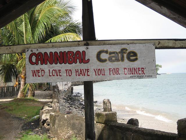 Cannibal Cafe in Taveuni, Fiji . Funny! :D